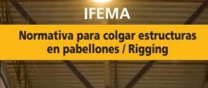 Normativa para colgar estructuras en pabellones / Rigging IFEMA (Madrid)