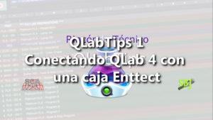 QLabTips 1 Conectando QLab 4 con una caja Enttect.