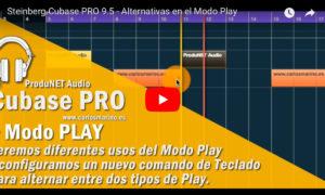 Steinberg Cubase PRO 9.5 - Alternativas en el Modo Play