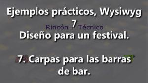 Ejemplos prácticos, Wysiwyg 7  Diseño para un festival 7  Carpas para las barras de bar.