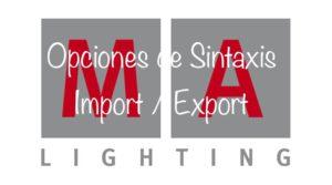 MA2 Opciones de sintaxis - Import / Export