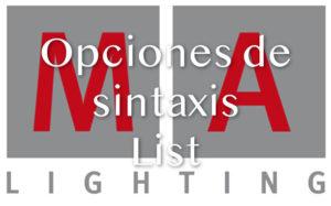 MA2 Opciones de sintaxis - List