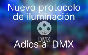 Nuevo protocolo de iluminación, adiós al DMX!
