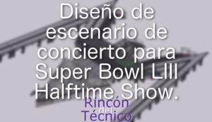 Diseño de escenario de concierto para Super Bowl LIII Halftime Show.