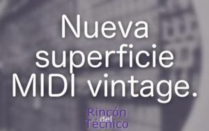 Nueva superficie MIDI vintage.