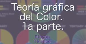 Teoría gráfica del Color. 1a parte.
