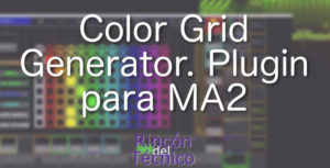 Color Grid Generator. Plugin para MA2
