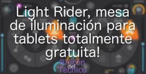 Light Rider, mesa de iluminación para tablets totalmente gratuita!