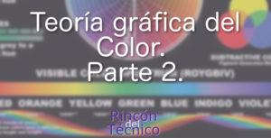 Teoría gráfica del Color. Parte 2.