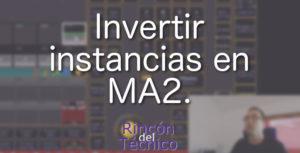 Invertir instancias en MA2.