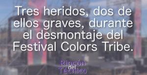 Tres heridos, dos de ellos graves, durante el desmontaje del Festival Colors Tribe.