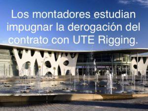 Los montadores estudian impugnar la derogación del contrato con UTE Rigging.