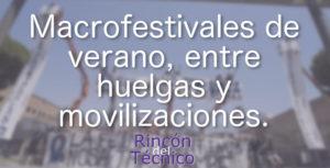 Macrofestivales de verano, entre huelgas y movilizaciones.