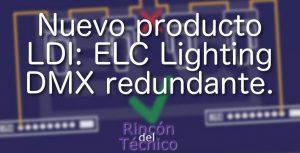 Nuevo producto LDI: ELC Lighting DMX redundante.