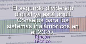 El segundo dividendo digital ya está aquí! Consejos para los sistemas inalámbricos en el 2020.